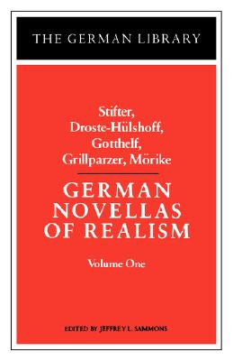German Novellas of Realism: Stifter, Droste-Hulshoff, Gotthelf, Grillparzer, Morike: Volume 1 (German Library)