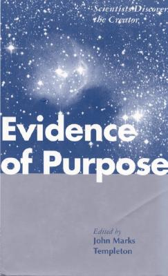 Image for Evidence of Purpose: Scientists Discover the Creator