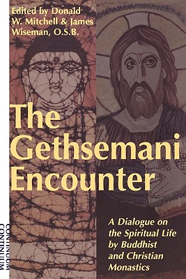 Image for Gethsemani Encounter: A Dialogue on the Spiritual Life by Buddhist and Christian Monastics