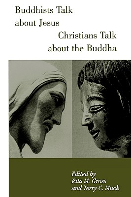 Image for Buddhists Talk about Jesus, Christians Talk about the Buddha