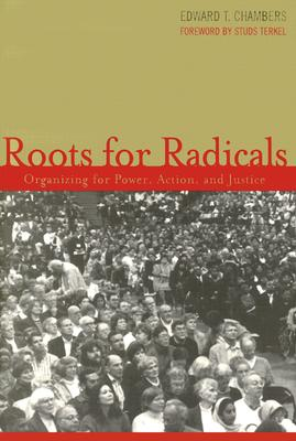 Image for Roots for Radicals: Organizing for Power, Action, and Justice