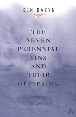 Image for The Seven Perennial Sins and Their Offspring