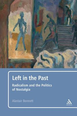 Image for Left in the Past: Radicalism and the Politics of Nostalgia