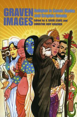Image for Graven Images: Religion in Comic Books & Graphic Novels