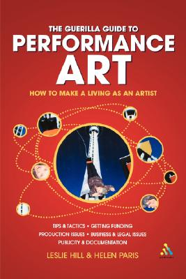Image for Guerilla Guide to Performance Art: How to Make a Living as an Artist