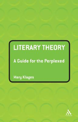 Image for Literary Theory: A Guide for the Perplexed (Guides for the Perplexed)