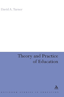 Image for Theory and Practice of Education (Continuum Studies in Education (Hardcover))