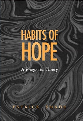 Image for Habits of Hope: A Pragmatic Theory (The Vanderbilt Library of American Philosophy)