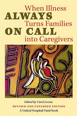 Image for Always on Call: When Illness Turns Families into Caregivers (United Hospital Fund Book S)