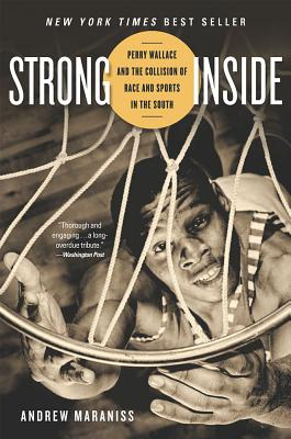Image for STRONG INSIDE: PERRY WALLACE AND THE COLLISION OF RACE AND SPORTS IN THE SOUTH