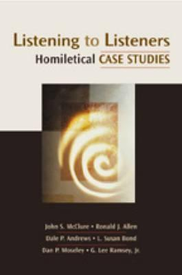 Image for Listening to Listeners: Homiletical Case Studies Channels of Listening series
