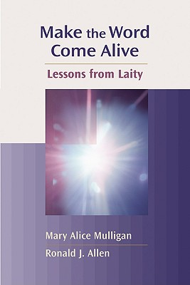 Image for Make the Word Come Alive: Lessons from Laity<BR>Channels of Listening Series