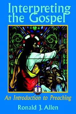Image for Interpreting the Gospel: An Introduction to Preaching