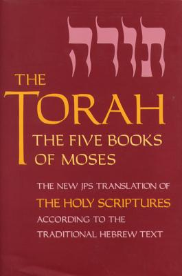 Image for The Torah: The Five Books of Moses, the New Translation of the Holy Scriptures According to the Traditional Hebrew Text