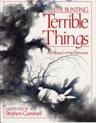 Terrible Things: An Allegory of the Holocaust (Edward E. Elson Classic), Bunting, Eve