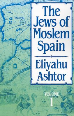 Image for The Jews of Moslem Spain, Volume 1