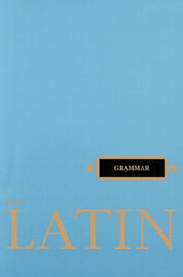 Latin Grammar (Henle Latin), ROBERT HENLE