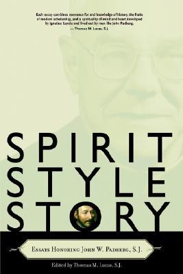 Image for Spirit, Style, Story: Essays Honoring John W. Padberg, S.J.
