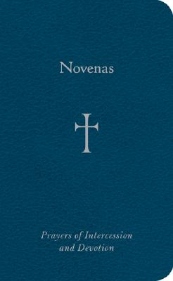 Novenas: Prayers of Intercession and Devotion, Storey, Mr. William G.