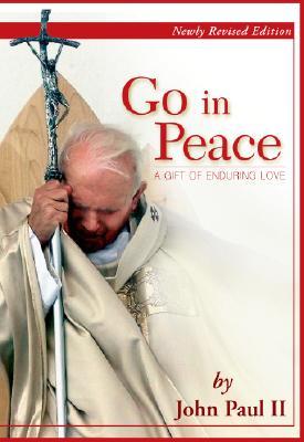 Go in Peace: A Gift of Enduring Love, Paul II, John