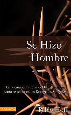 Se hizo hombre (Spanish), Pablo Hoff (Author)