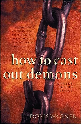 Image for How to Cast Out Demons: A Guide to the Basics