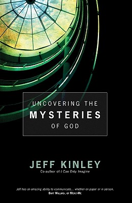 Image for Uncovering the Mysteries of God