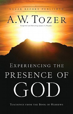 Image for Experiencing the Presence of God: Teachings From the Book of Hebrews
