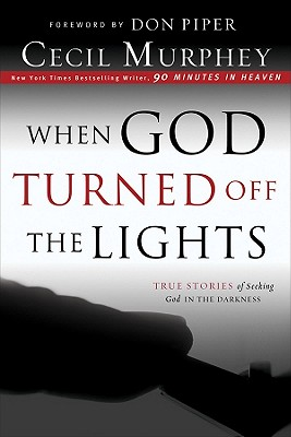 Image for When God Turned Off the Lights: True Stories of Seeking God in the Darkness