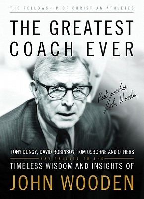 Image for The Greatest Coach Ever: Timeless Wisdom and Insights of John Wooden (The Heart of a Coach Series)