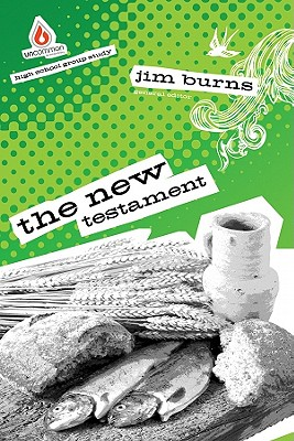 The New Testament: High School Group Study (Uncommon), Jim Burns