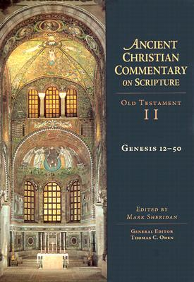 Image for Genesis 12-50 : Ancient Christian Commentary on Scripture, Old Testament, Volume II