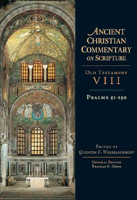 Psalms 51-150 (Ancient Christian Commentary on Scripture, New Testament Volume VIII), QUENTIN F. WESSELSCHMIDT