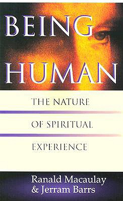 Image for Being Human: The Nature of Spiritual Experience
