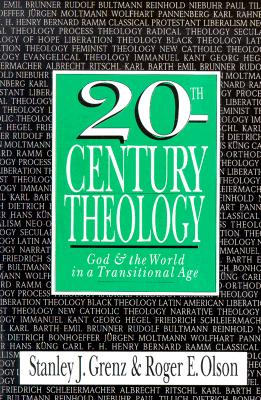 20th-Century Theology: God and the World in a Transitional Age, Grenz, Stanley J.; Olson, Roger E.