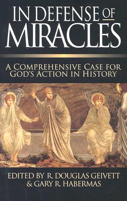 Image for In Defense of Miracles : A Comprehensive Case for Gods Actions in History