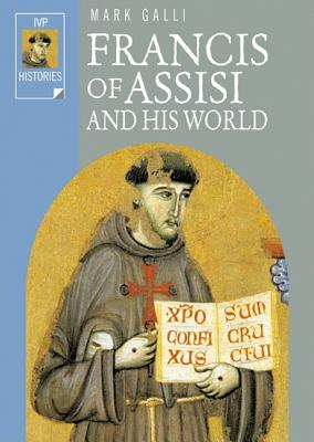 Image for Francis of Assisi and His World (Ivp Histories)