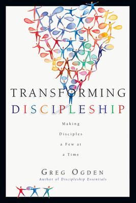 Image for Transforming Discipleship: Making Disciples a Few at a Time