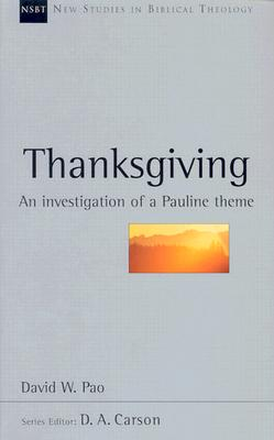 Image for Thanksgiving: An Investigation of a Pauline Theme (New Studies in Biblical Theology)
