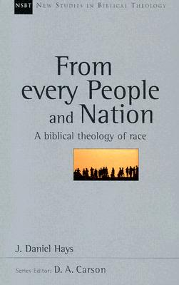 Image for From Every People and Nation: A Biblical Theology of Race (New Studies in Biblical Theology)