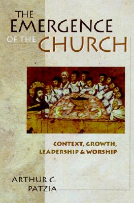Image for The Emergence of the Church: Context, Growth, Leadership  Worship
