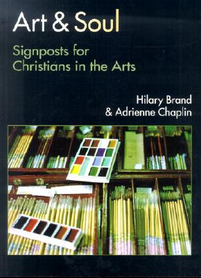 Image for Art & Soul: Signposts for Christians in the Arts