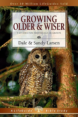 Image for Growing Older & Wiser: 9 Studies For Individuals or Groups (Lifeguide Bible Studies)