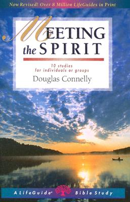Meeting the Spirit (Lifeguide Bible Studies), Connelly, Douglas