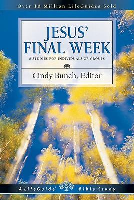 Image for Jesus' Final Week (Lifeguide Bible Studies)