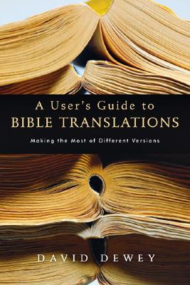 Image for A User's Guide To Bible Translations: Making The Most Of Different Versions