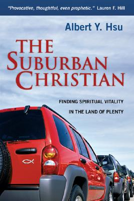 Image for The Suburban Christian: Finding Spiritual Vitality in the Land of Plenty