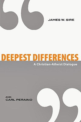 Image for Deepest Differences: A Christian-Atheist Dialogue