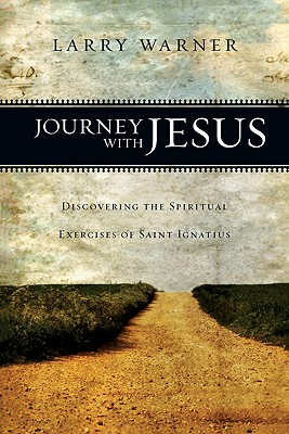 Image for Journey with Jesus: Discovering the Spiritual Exercises of Saint Ignatius