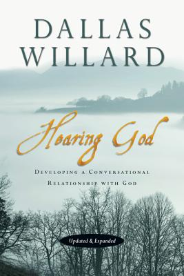 Hearing God: Developing a Conversational Relationship with God, Dallas Willard